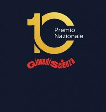 PREMIO NAZIONALE GIOVEDÌSCIENZA 10ª EDIZIONE